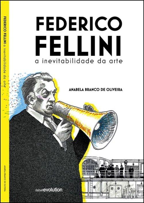 Capa do livro Federico Fellini - A Inevitabilidade da Arte
